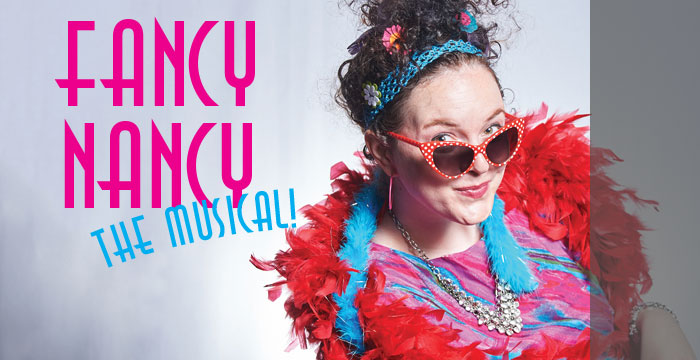 featured image [post] Fancy Nancy The Musical! (Feb 19-Mar 19, 2016)